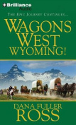 Wagons West Wyoming!  [Audio]