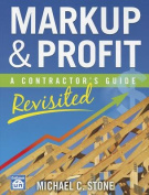 Markup & Profit  : A Contractor's Guide, Revisited