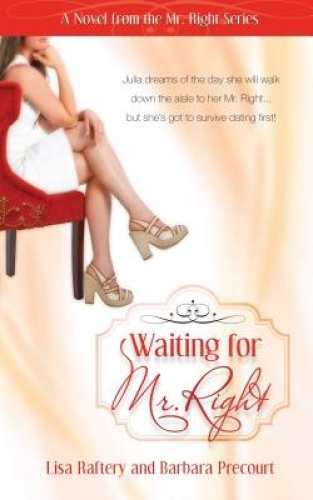 Waiting for Mr. Right (Mr. Right) by Lisa Raftery.