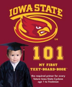 Iowa State University 101 (My First Text-Board-Book) [Board book]