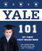 Yale 101 (My First Text-Board-Book) [Board book]