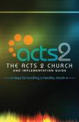 Acts 2 Church and Implementation Guide