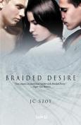 Braided Desire