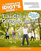 The Complete Idiot's Guide to T'ai Chi & QiGong Illustrated (Complete Idiot's Guides