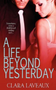 A Life Beyond Yesterday