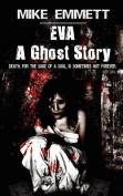 Eva-A Ghost Story