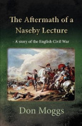 The Aftermath of a Naseby Lecture - a Story of the English Civil War
