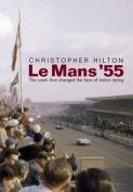 Le Mans '55 the Crash That Changed the Face of Motor Racing