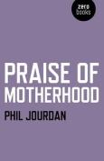 Praise of Motherhood