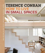 How to Live in Small Spaces