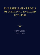 The The Parliament Rolls of Medieval England, 1275-1504