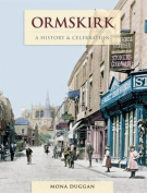 Ormskirk - A History And Celebration