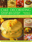 Cake Decorating Step-By-Step