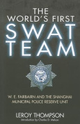 The World's First SWAT Team