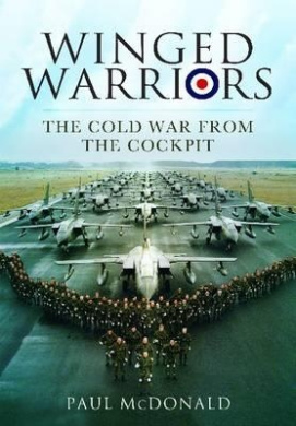 Winged Warriors: The Cold War from the Cockpit
