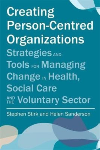 Creating-Person-Centred-Organisations-Strategies-and-Tools-for-Managing