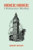Order Order! A Parliamentary Miscellany