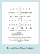 Account of the Musical Performances in Westminster Abbey and the Pantheon May 26th, 27th, 29th and June 3rd and 5th, 1784 in Commemoration of Handel. (Full 243 Page Facsimile of 1785 Edition).