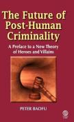 The Future of Post-human Criminality