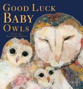 Good Luck Little Owls