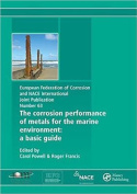 The Corrosion Performance of Metals for the Marine Environment (EFC 63)