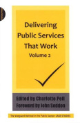 Delivering Public Services That  Work: The Vanguard Method in the Public Sector