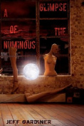 A Glimpse of the Numinous