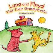 Luna and Floyd Visit Their Grandparents