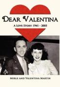 Dear Valentina - A Love Story 1941-2005