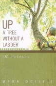 Up a Tree Without a Ladder