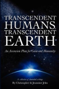 Transcendent Humans, Transcendent Earth