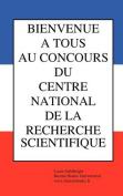 Bienvenue a Tous Au Concours Du Centre National de La Recherche Scientifique