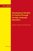 Developing Criticality in Practice Through Foreign Language Education