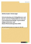 Kriterienkatalog Mit Erfolgsfaktoren Und Deren Externen Einflussfaktoren Fur Eine Unternehmensnachfolge in Gewerblich Tatigen Schweizer Und Baden-Wurttembergischen Kmu [GER]