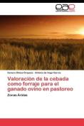 Valoracion de La Cebada Como Forraje Para El Ganado Ovino En Pastoreo [Spanish]