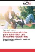 Sistema de Actividades Para Desarrollar Una Sexualidad Responsable [Spanish]