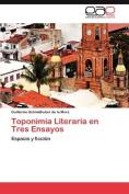 Toponimia Literaria En Tres Ensayos [Spanish]