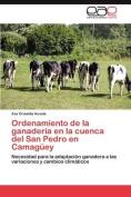 Ordenamiento de la Ganaderia En La Cuenca del San Pedro En Camaguey [Spanish]