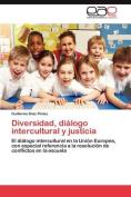 Diversidad, Dialogo Intercultural y Justicia [Spanish]