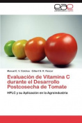 Evaluacion de Vitamina C Durante El Desarrollo Postcosecha de Tomate [Spanish]