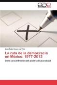 La Ruta de la Democracia En Mexico [Spanish]