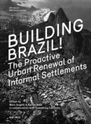 Building Brazil! - the Proactive Urban Renewal of Informal Settlements