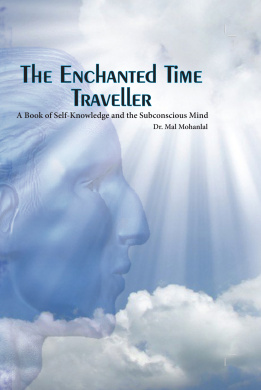 The Enchanted Time Traveller: A book of self-knowledge and the subconscious mind
