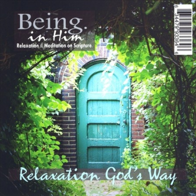 Being in Him: Relaxation God's Way