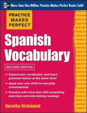 Practice Makes Perfect Spanish Vocabulary: With 240 Exercises + Free Flashcard App (NTC Foreign Language)