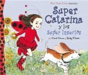 Super Catarina y los Super Insectos  [Spanish]