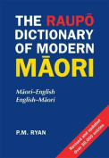 The Raupo Dictionary Of Modern Maori,