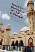 Tolerance, Democracy, and Sufis in Senegal
