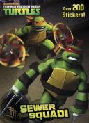 Sewer Squad! (Teenage Mutant Ninja Turtles)