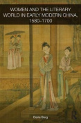 Women and the Literary World in Early Modern China, 1580-1700